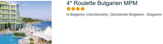 Glückshotel Bulgarien 4 Sterne Roulette Urlaub am schwarzen Meer
